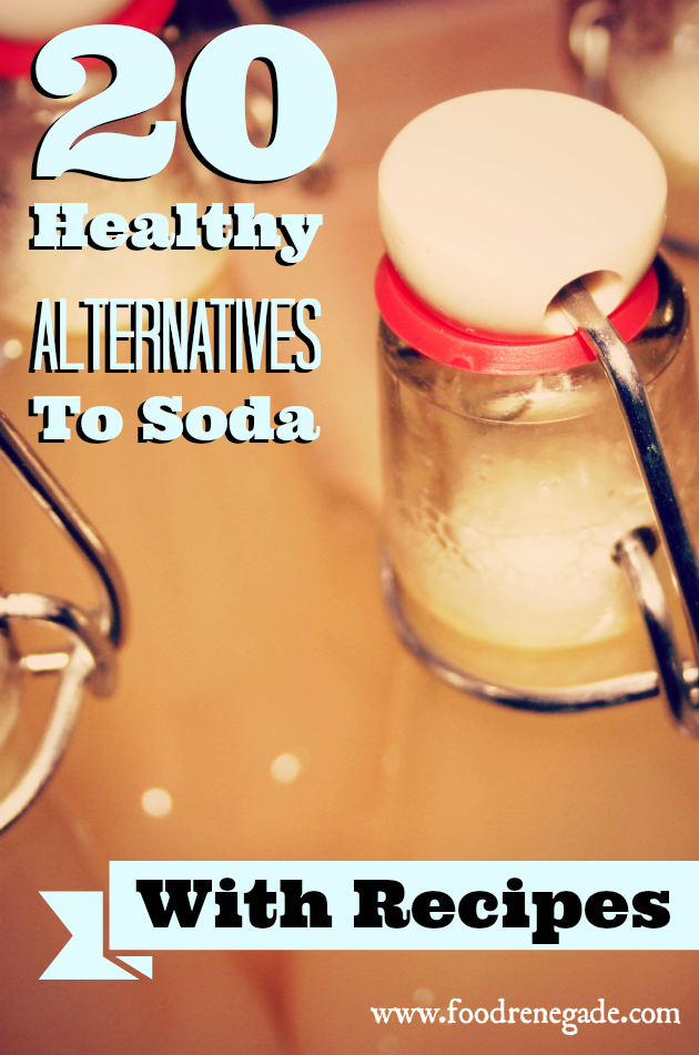 http://www.foodrenegade.com/wp-content/uploads/2013/12/healthy-alternatives-to-soda1.png