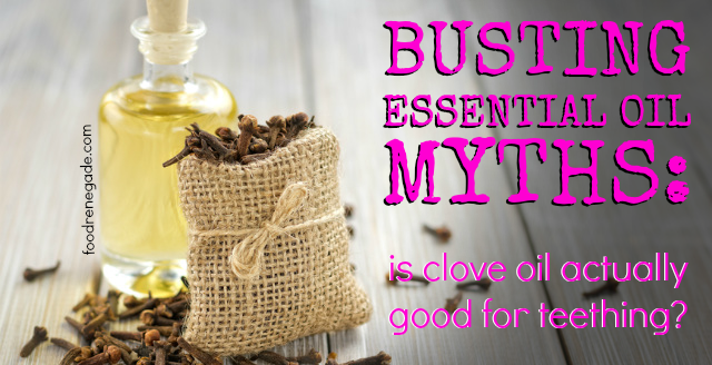 Clove Oil For Teething Babies Busted Essential Oil Myth